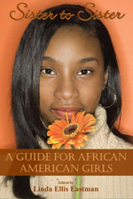 Sister to Sister: A Guide for the African American Girl