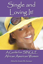 Single and Loving It: A Guide for SINGLE African American Women
