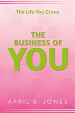 April B. Jones - The Business of YOU