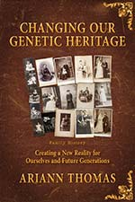 Ariann Thomas - Changing Our Genetic Heritage