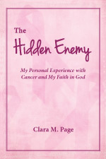 The Hidden Enemy: My personal Experience with Cancer and My Faith in God