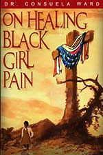 Consuela Ward - On Healing Black Girl Pain
