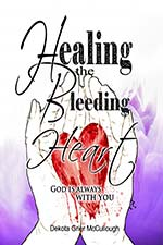 Dekota Grier McCullough - Healing The Bleeding Heart