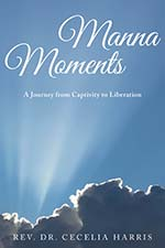 Dr. Cecelia Harris - Manna Moments