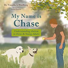 Dr. Timothy J. Wahlberg - My Name is Chase