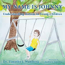 Dr. Timothy J. Walhberg - My Name is Johnny