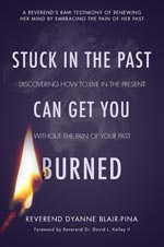 Dyanne Blair Pina - Stick In The Past Can Get You Burned