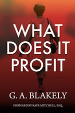 G.A. Blakely - What Does it Profit