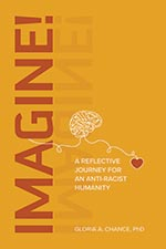 Gloria A. Chance - Imagine! A Reflective Journey for an Anti-Racist Humanity