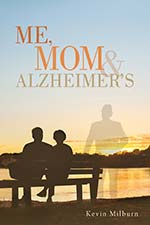 Kevin Mulburn - Me, Mom and Alzheimers