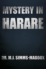 Dr. M.J. Simms-Maddox - Mystery in Harare