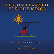 Marie Bryant Mosby - Lesson Learned For The Kings