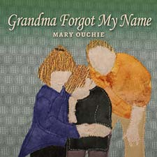 Mary Ouchie - Grandma Forgot My Name