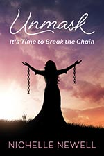 Nichelle Newell - Unmask: It's Time to Break the Chain