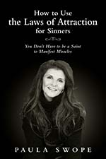 Paula Swope - How To Use The Laws Of Attraction for Sinners