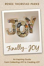 Renee Thorstad Parks - Finally...JOY!