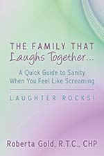 Roberta Gold - The Family that Laughs Together...Laughter Rocks!