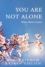 Roni Ketchum and Karen Nielsen - You Are Not Alone