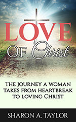 Sharon A. Taylor - Love of Christ