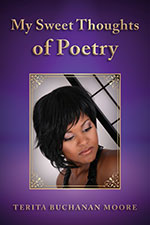Terita Buchanan Moore - My Sweet Thoughts of Poetry