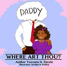 ToccaraN. Steele - Daddy Where Art Thou