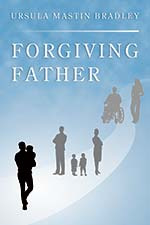 Ursula Mastin Bradley - Forgiving Father