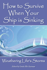 How to Survive When Your Ship is Sinking: Weathering Life's Storms