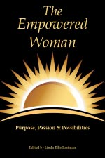 WE31: The Empowered Woman: Purpose, Passion and Possibilities